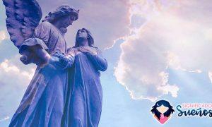 Soñar con ángeles o arcángeles