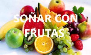 Soñar que Comes Frutas